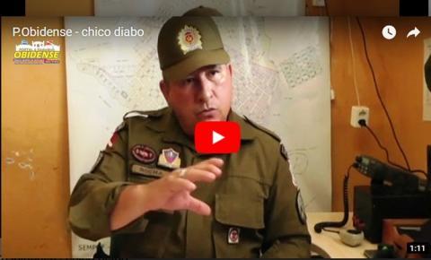 Em Vídeo - Sargento Rocha fala ao Portal Obidense sobre a prisão de Chico Diabo