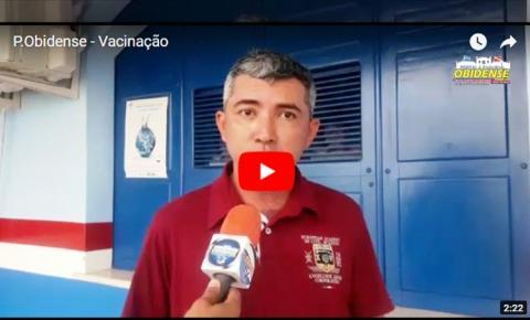 Eudison Galúcio, coordenador de vacinação da SEMSA Óbidos, fala sobre a prorrogação da campanha no município