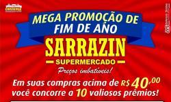 Sarrazin Supermercado lança promoção de final de ano com várias premiações aos seu clientes.