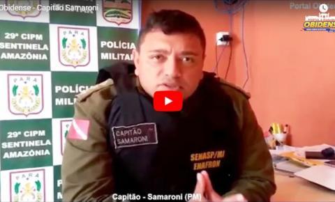 O Capitão Samaroni, da Polícia Militar, fala ao Portal Obidense, sobre as ocorrências do final de semana em Óbidos