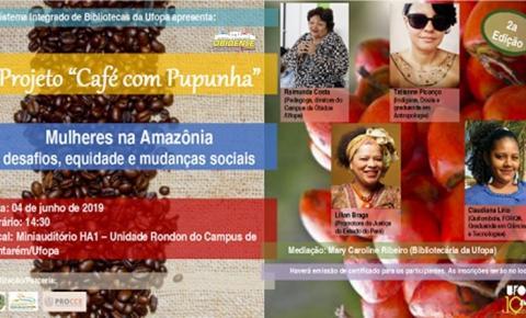 Sistema de Bibliotecas promove debate sobre os desafios das mulheres na Amazônia dia 4 de junho