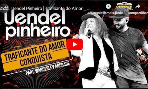 Óbidos vai balançar, dia 20 no Clube Mariano vai ter show de Uendel Pinheiro. Assista o clássico conquista e traficante do Amor em Pagode