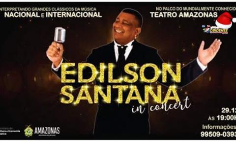 Paraense Edilson Santana In Concert no Teatro Amazonas | Portal Obidense