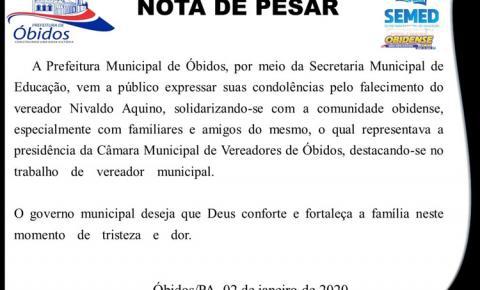 Prefeito de Óbidos, Chico Alfaia, decreta luto oficial, em razão do falecimento do vereador Nivaldo Aquino | Portal Obidense
