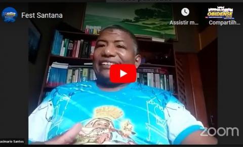 Aucimário presidente da coordenação da Festividade de Sant´Ana, fala sobre o plabo B | Portal Obidense